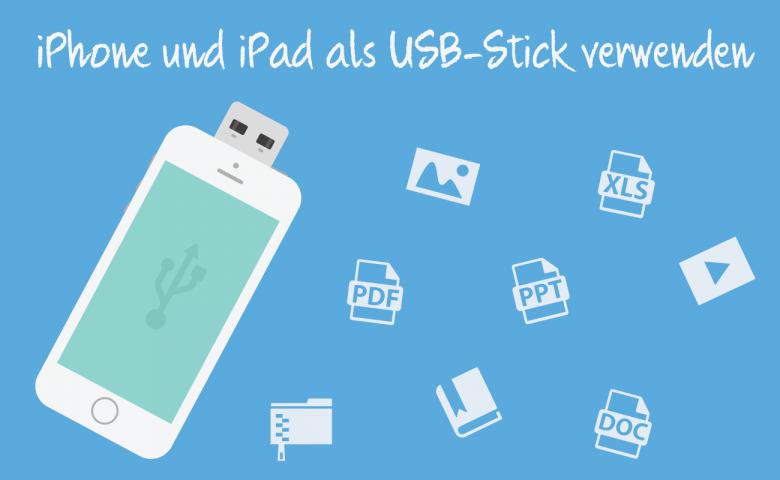 iPhone als USB Stick verwenden