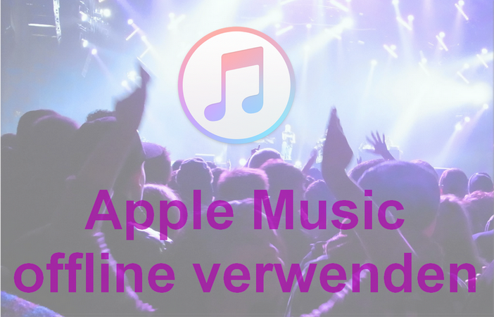 Apple Music offline verwenden