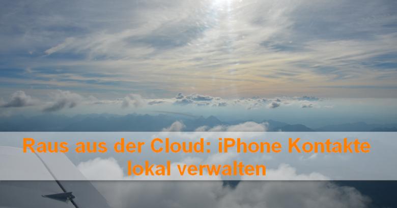 iPhone Kontakte lokal verwalten