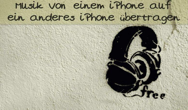 Musik von einem iPhone auf ein anderes iPhone übertragen