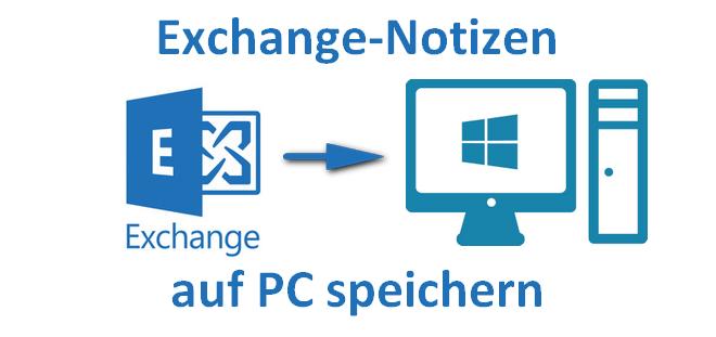 Exchange Notizen auf PC speichern