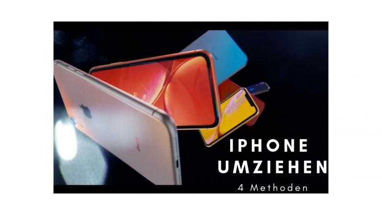 iPhone umziehen: 4 Methoden