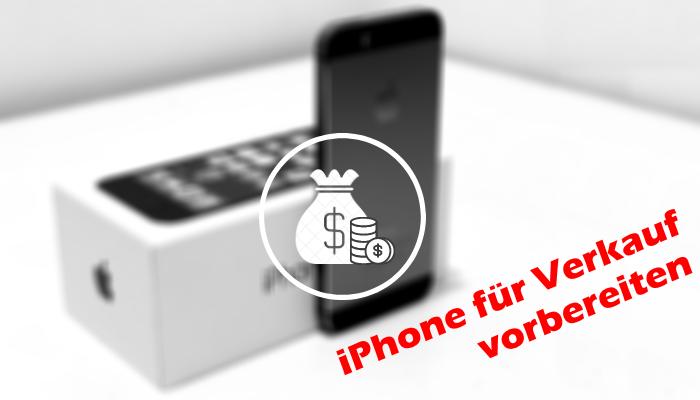 iPhone für Verkauf vorbereiten