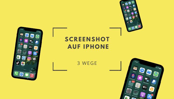 Screenshot iPhone - 3 Wege