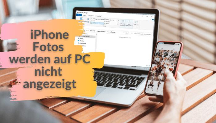PC zeigt nicht alle Bilder vom iPhone an