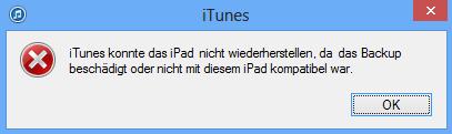iTunes konnte das iPhone nicht wiederherstellen, da das Backup beschädigt oder nicht mit diesem iPhone kompatibel war