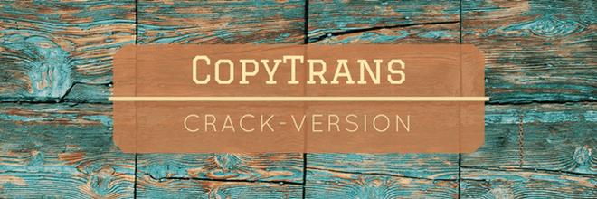 CopyTrans Keygen Serial Crack geknackte Vesion