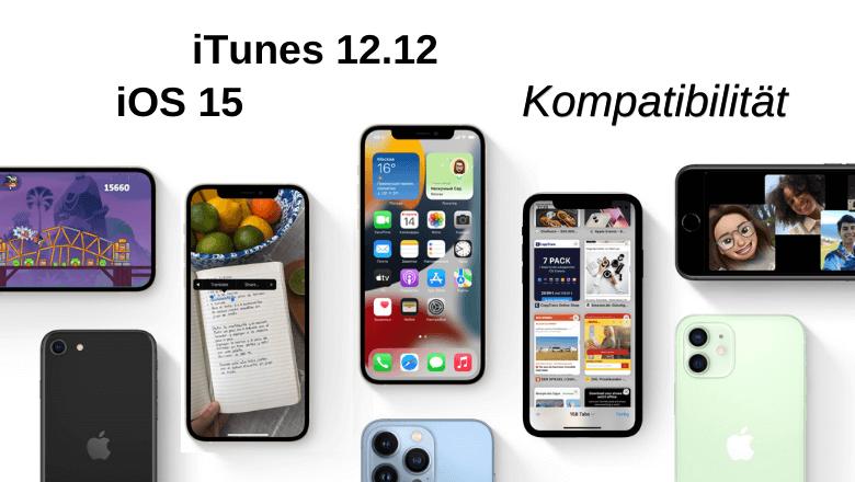 Unterstützung von iOS 15 und iTunes 12.12.0.6